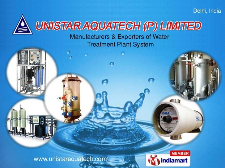 Delhi, India           Manufacturers & Exporters of Water                Treatment Plant Systemwww.unistaraquatech.com