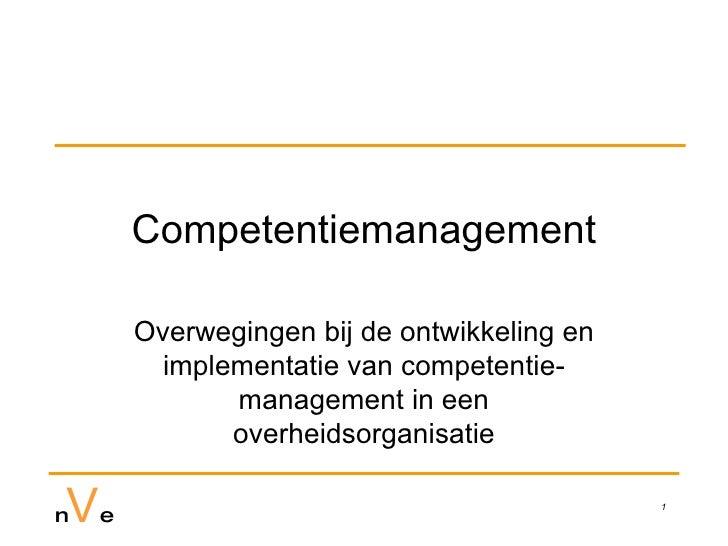 Competentiemanagement Overwegingen bij de ontwikkeling en implementatie van competentie-management in een overheidsorganis...