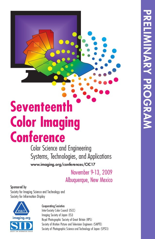 Seventeenth Color Imaging Conference November 9-13, 2009 Albuquerque, New Mexico Color Science and Engineering Systems, Te...