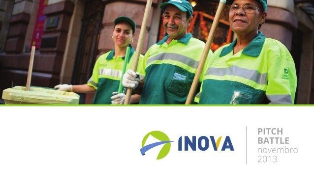 Sobre a Empresa A Inova Gestão Serviços Urbanos é responsável pelos serviços indivisíveis de limpeza urbana (limpeza das r...