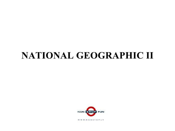 NATIONAL GEOGRAPHIC II W  W  W  .  N  O  N  S  T  O  P  .  L  V