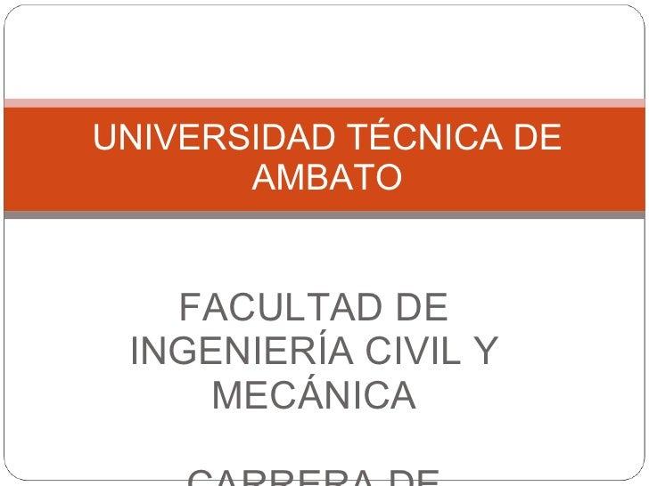 FACULTAD DE INGENIERÍA CIVIL Y MECÁNICA CARRERA DE MECÁNICA TEMA:  TAREA Nº 9 INTERGRANTES: BELTRÁN ANDRÉS ...