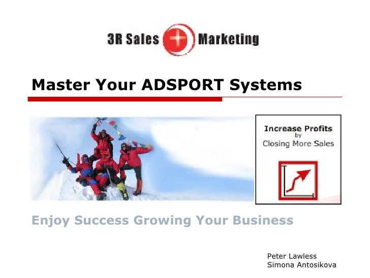 Master Your ADSPORT Systems Enjoy Success Growing Your Business Peter Lawless  Simona Antosikova