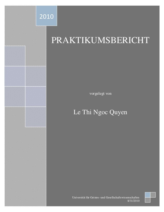 PRAKTIKUMSBERICHT vorgelegt von Le Thi Ngoc Quyen 2010 Universität für Geistes- und Gesellschaftswissenschaften 8/31/2010