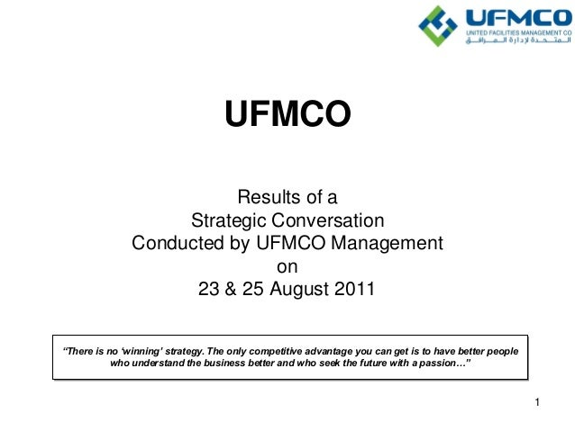 "UFMCO Results of a Strategic Conversation Conducted by UFMCO Management on 23 & 25 August 2011 ""There is no ""winning"" stra..."