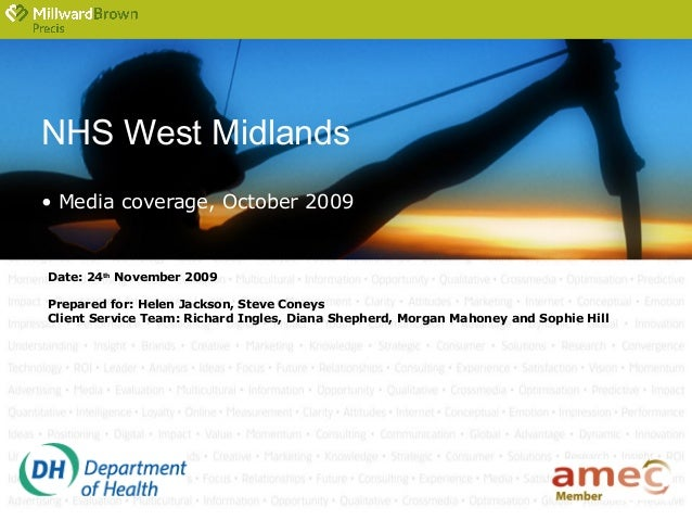NHS West Midlands • Media coverage, October 2009 Date: 24th November 2009 Prepared for: Helen Jackson, Steve Coneys Client...