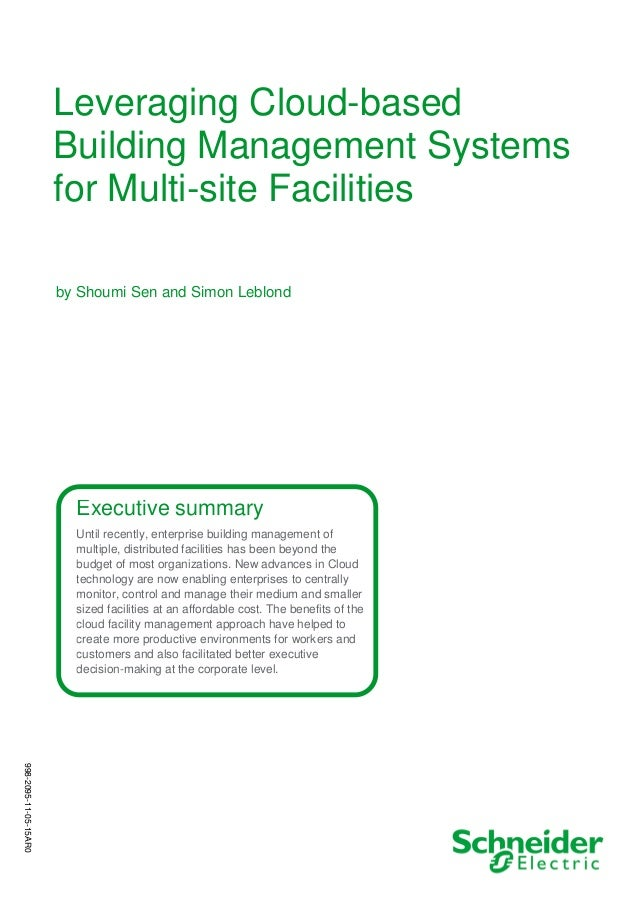 Leveraging Cloud-based Building Management Systems for Multi-site Facilities Executive summary Until recently, enterprise ...