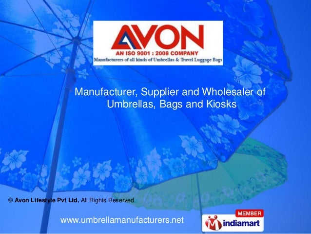www.umbrellamanufacturers.net Manufacturer, Supplier and Wholesaler of Umbrellas, Bags and Kiosks © Avon Lifestyle Pvt Ltd...