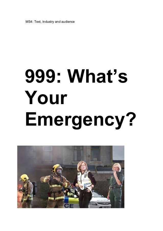 MS4: Text, Industry and audience  999: What's Your Emergency?