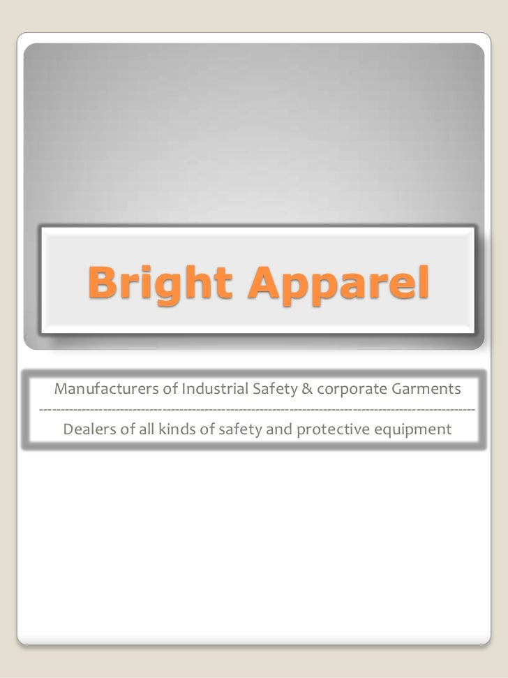 Bright Apparel   Manufacturers of Industrial Safety & corporate Garments--------------------------------------------------...