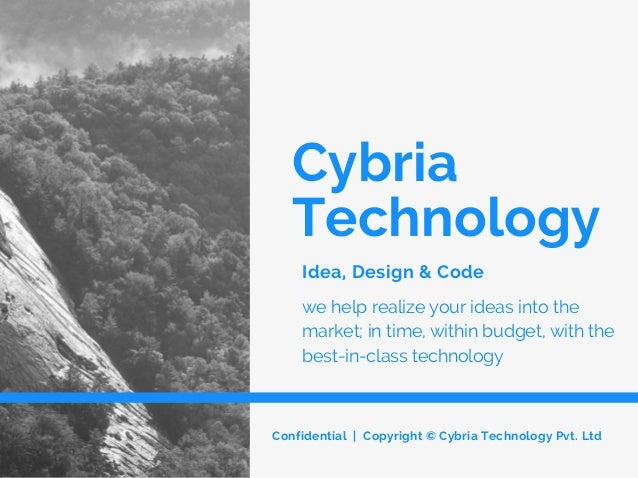Cybria Technology Idea, Design & Code Confidential | Copyright © Cybria Technology Pvt. Ltd we help realize your ideas int...