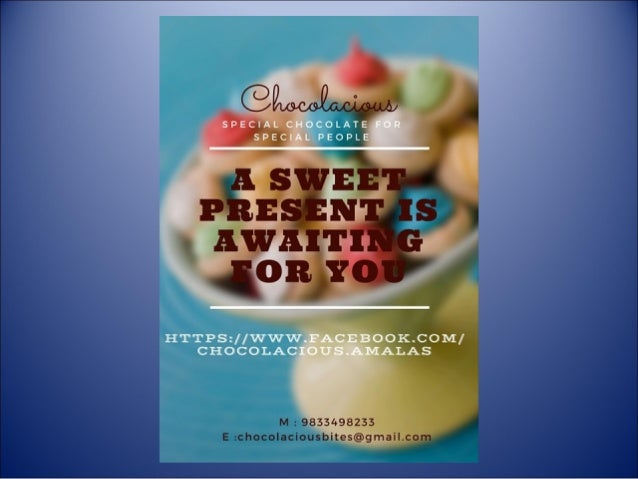 At Chocolacious This is a simple gist of variety available with us. We specialize in party orders/ corporate gifting/ pers...