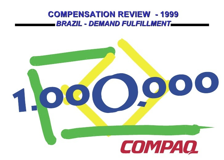 COMPENSATION REVIEW  - 1999 BRAZIL - DEMAND FULFILLMENT