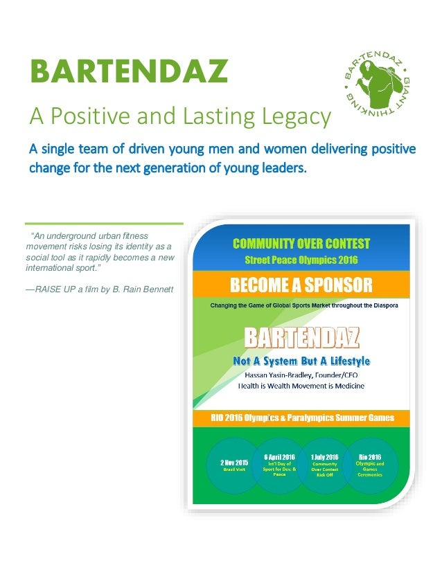 BARTENDAZ A Positive and Lasting Legacy A single team of driven young men and women delivering positive change for the nex...