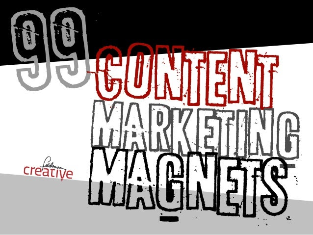 99CONTENT MARKETING MAGNETS