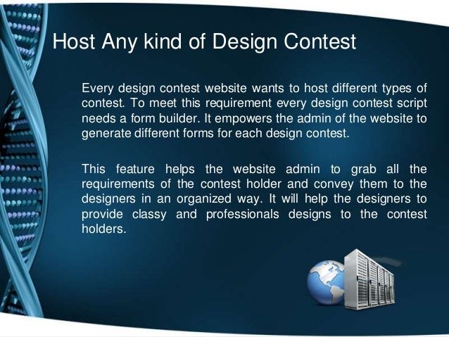 Host Any kind of Design ContestEvery design contest website wants to host different types ofcontest. To meet this requirem...