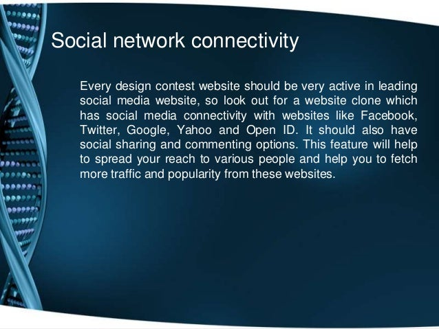 Social network connectivityEvery design contest website should be very active in leadingsocial media website, so look out ...
