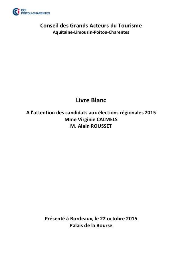 ConseildesGrandsActeursduTourisme Aquitaine‐Limousin‐Poitou‐Charentes             LivreBlanc  A...