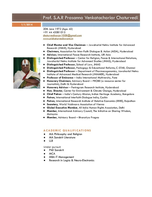 Prof. S.A.R Prasanna Venkatachariar Chaturvedi 1/1/2014 20th June 1972 (Age: 42) +91 44 43081015 chaturvedisarpv1008@gmail...