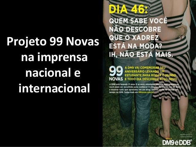 Projeto 99 Novas na imprensa nacional e internacional