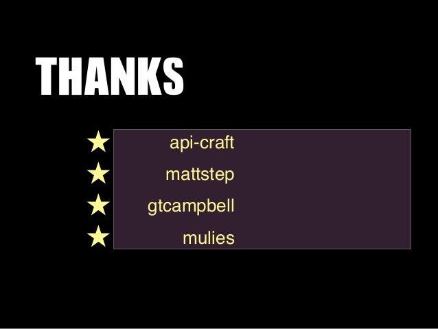 THANKS  ★     api-craft  ★     mattstep  ★   gtcampbell  ★       mulies