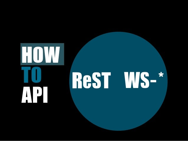 HOW TO  ReST WS-*API