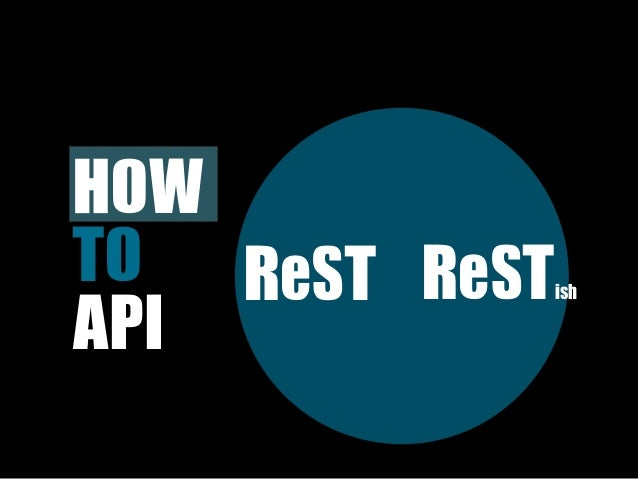 HOW TO  ReST ReST   ishAPI