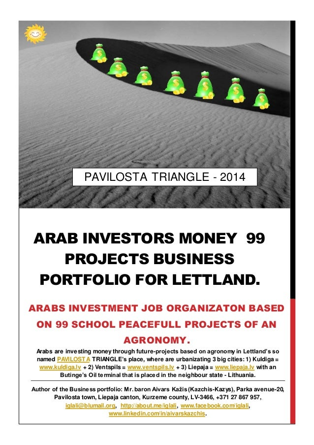 Arabs are investing money through future-projects based on agronomy in Lettland's so named PAVILOSTA TRIANGLE's place, whe...