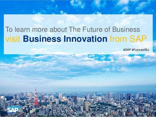 To learn more about The Future of Business visit Business Innovation from SAP #SAP #FutureofBiz