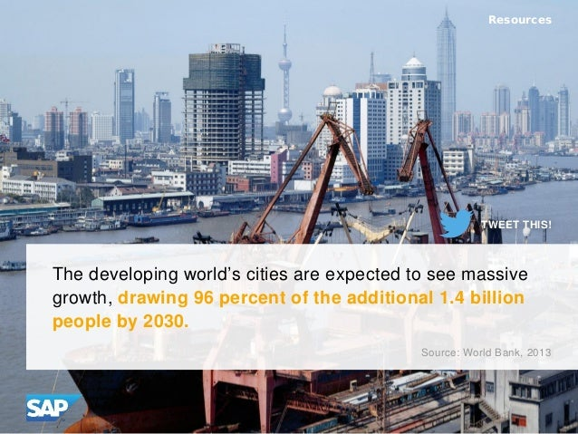 The developing world's cities are expected to see massive growth, drawing 96 percent of the additional 1.4 billion people ...
