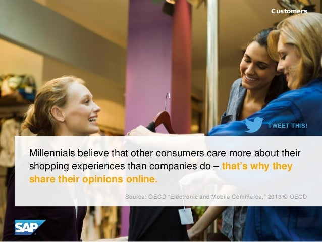 Millennials believe that other consumers care more about their shopping experiences than companies do – that's why they sh...