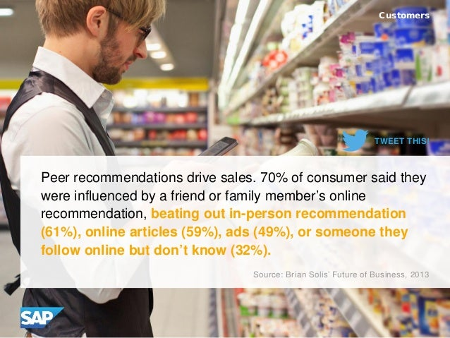 Peer recommendations drive sales. 70% of consumer said they were influenced by a friend or family member's online recommen...