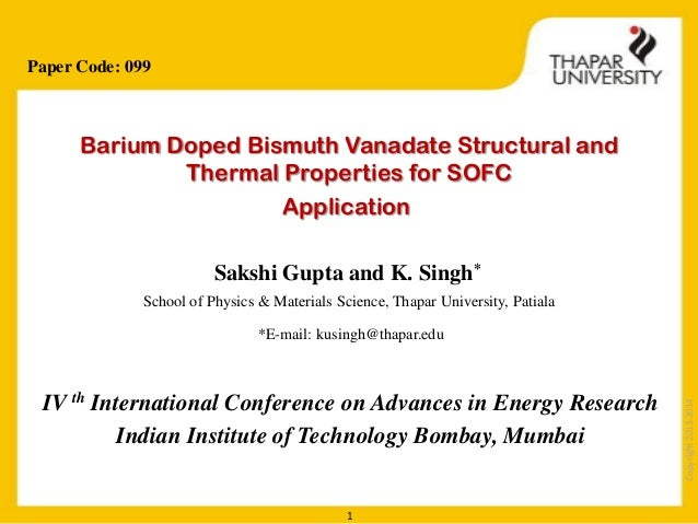 Paper Code: 099  Barium Doped Bismuth Vanadate Structural and Thermal Properties for SOFC Application Sakshi Gupta and K. ...