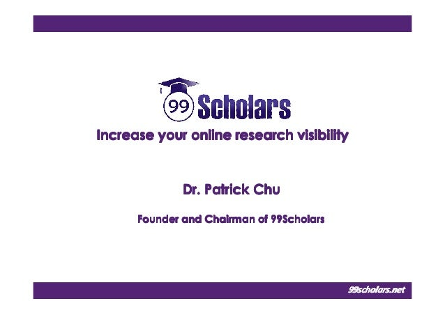 Dr.Dr.Dr.Dr. Patrick ChuPatrick ChuPatrick ChuPatrick Chu Founder and Chairman of 99ScholarsFounder and Chairman of 99Scho...