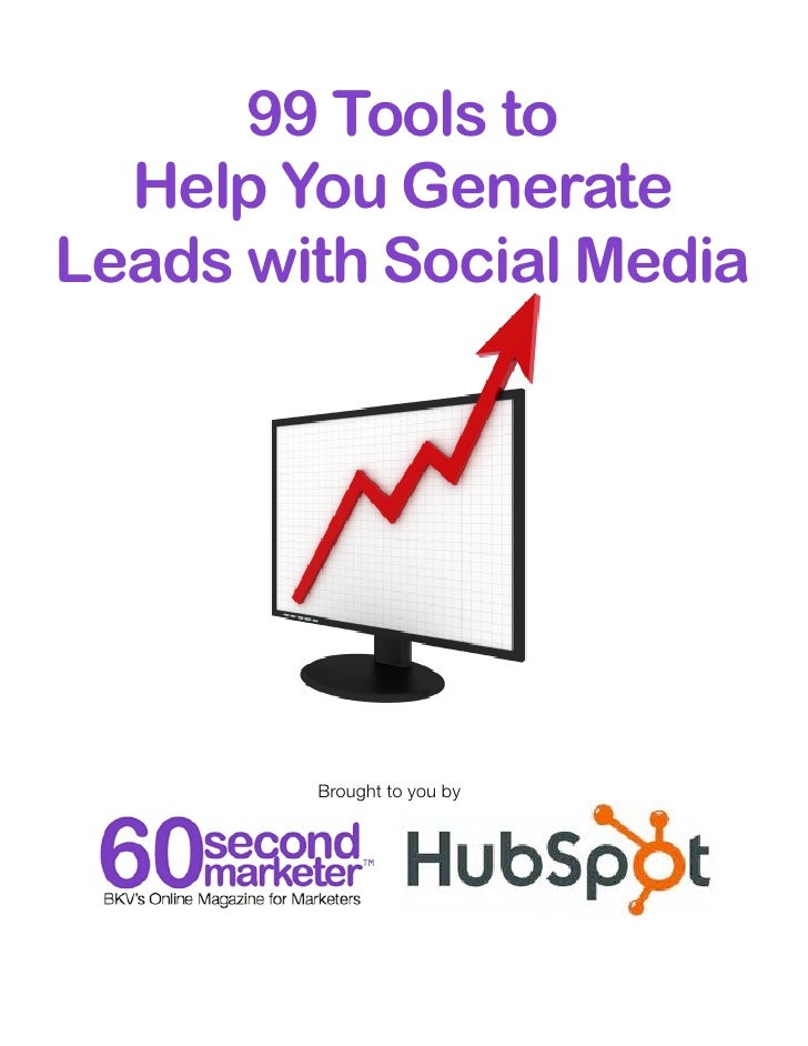 99 Tools to  Help You GenerateLeads with Social Media        Brought to you by