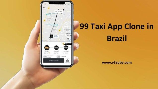 99 Taxi App Clone in Brazil www.v3cube.com