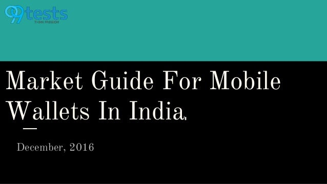 Market Guide For Mobile Wallets In India December, 2016