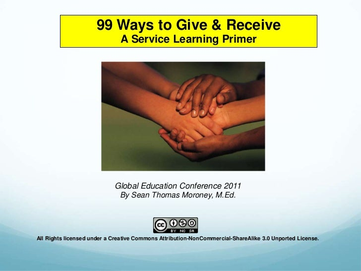 99 Ways to Give & Receive                              A Service Learning Primer                            Global Educati...