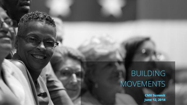 BUILDING MOVEMENTS ! CMX Summit June 12, 2014