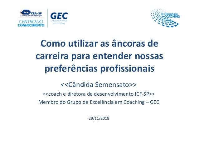 Como utilizar as âncoras de carreira para entender nossas preferências profissionais <<Cândida Semensato>> <<coach e diret...