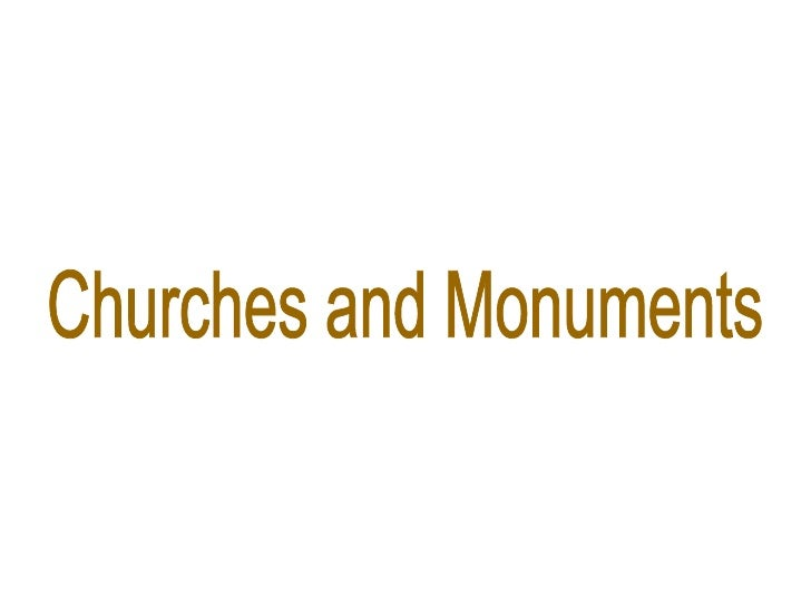 Churches and Monuments