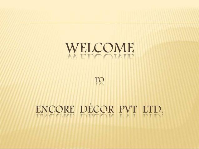 WELCOME TO ENCORE DÉCOR PVT LTD.