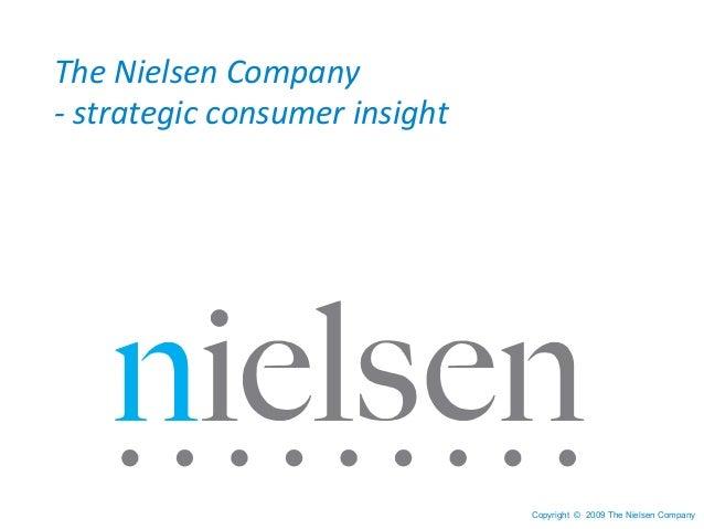 Copyright © 2009 The Nielsen Company The Nielsen Company - strategic consumer insight