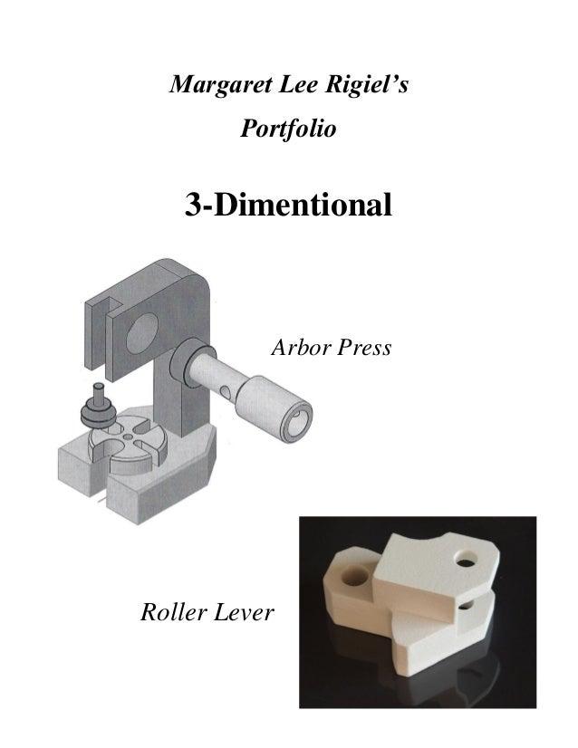 Margaret Lee Rigiel's Portfolio 3-Dimentional Arbor Press Roller Lever