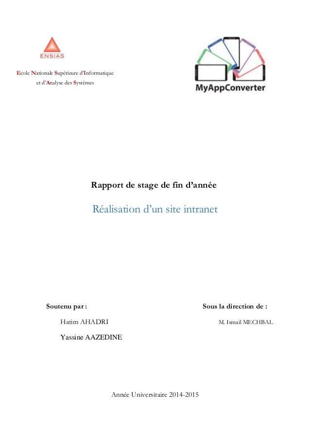 Rapport de stage de fin d'année Réalisation d'un site intranet Soutenu par : Sous la direction de : Hatim AHADRI M. Ismail...