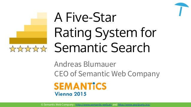 © Semantic Web Company - http://www.semantic-web.at/ and http://www.poolparty.biz/ A Five-Star Rating System for Semantic ...