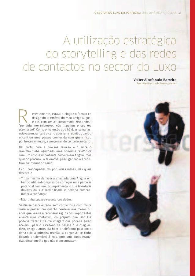 O SECTOR DO LUXO EM PORTUGAL: UMA DINÂMICA SINGULAR 47 A utilização estratégica do storytelling e das redes de contactos n...