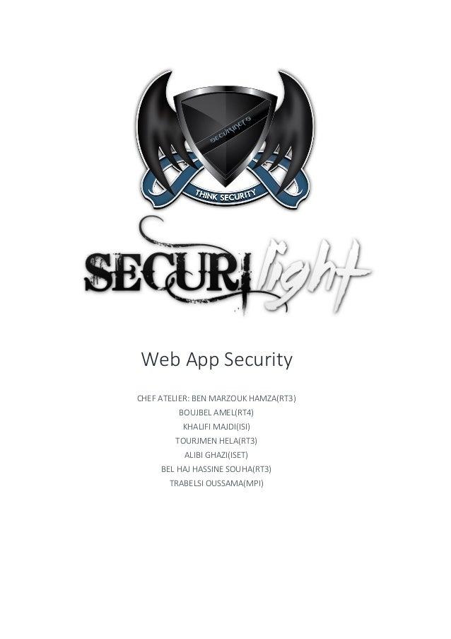 Web App Security CHEF ATELIER: BEN MARZOUK HAMZA(RT3) BOUJBEL AMEL(RT4) KHALIFI MAJDI(ISI) TOURJMEN HELA(RT3) ALIBI GHAZI(...