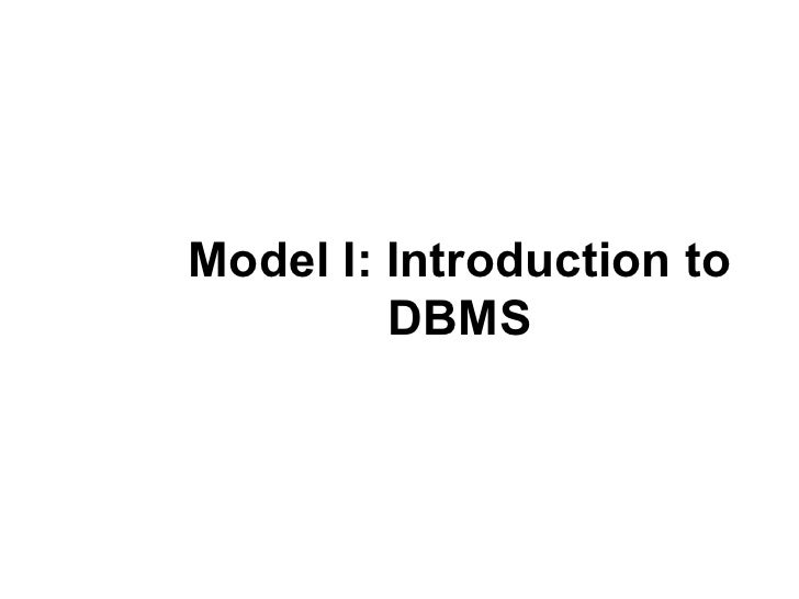 Model I: Introduction to         DBMS