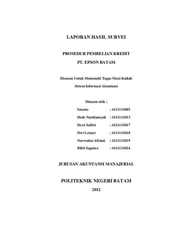 LAPORAN HASIL SURVEI PROSEDUR PEMBELIAN KREDIT PT. EPSON BATAM Disusun Untuk Memenuhi Tugas Mata Kuliah Sistem Informasi A...